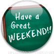 Have A Great WEEKEND button emoticon (Word Emoticons)