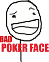 bad poker face meme smiley
