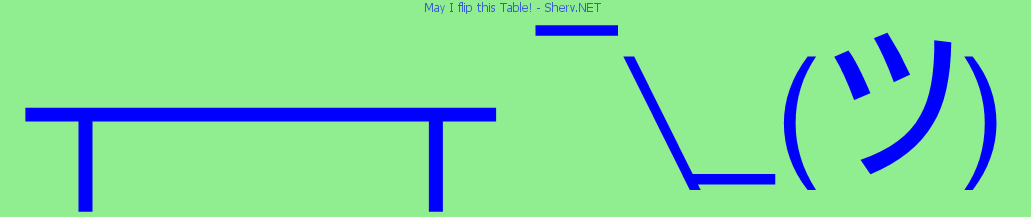 May I flip this Table! text emoticon | Free text and ASCII ...